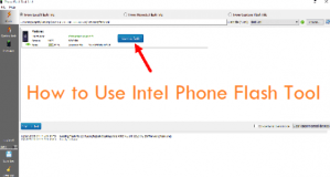 How to Flash Stock ROM with Intel Phone Flash Tool