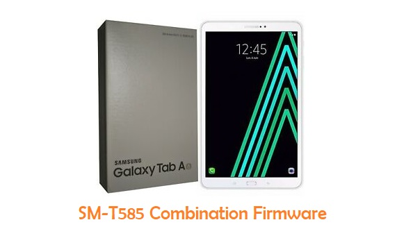 Samsung Galaxy Tab A 2016 10.1 SM-T585 Combination Firmware