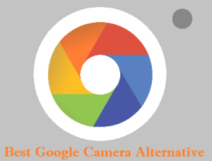 5 Best Google Camera Alternative Apps for Android