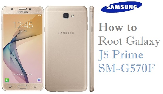 How to Root Samsung Galaxy J5 Prime SM-G570F
