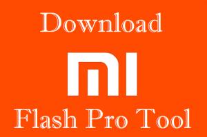 Mi Flash Pro Tool Download All Versions