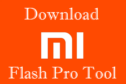 Mi Flash Pro Tool Download All Versions