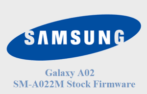 Galaxy A02 SM-A022M Stock Firmware download