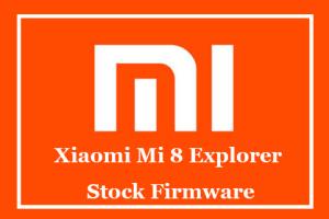 Xiaomi Mi 8 Explorer Stock Firmware