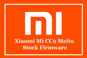Xiaomi Mi CC9 Meitu Stock Firmware
