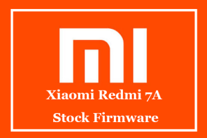 Xiaomi Redmi 7A Stock Firmware
