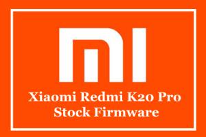 Xiaomi Redmi K20 Pro Stock Firmware