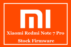 Xiaomi Redmi Note 7 Pro Stock Firmware