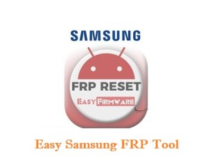 Easy Samsung FRP Tool latest version Download