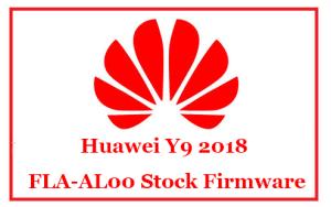 Huawei Y9 2018 FLA-AL00 Stock Firmware