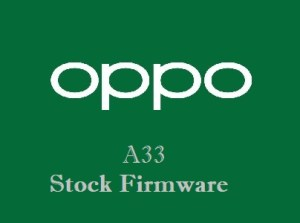 Oppo A33 Stock Firmware Download