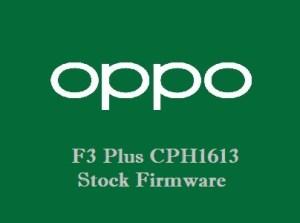 Oppo F3 Plus CPH1613 Stock Firmware Download