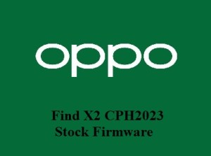 Oppo Find X2 CPH2023 Stock Firmware Download