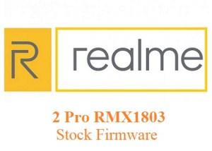 Oppo Realme 2 Pro RMX1803 Stock Firmware Download