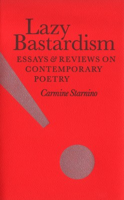 Lazy Bastardism, by Carmine Starnino