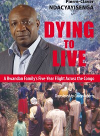 Dying To Live, by Pierre-Claver Ndacyayisenga