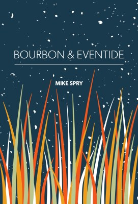 Bourbon & Eventide, by Mike Spry