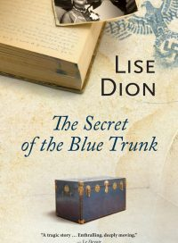 The Secret of the Blue Trunk, by Lise Dion