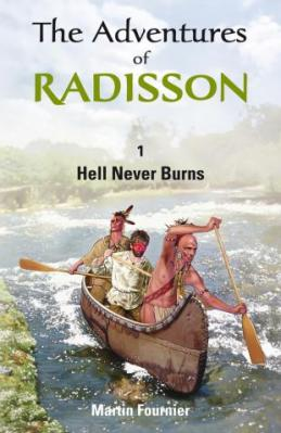The Adventures of Radisson, by Martin Fournier