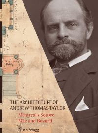 The Architecture of Andrew Thomas Taylor, by Susan Wagg