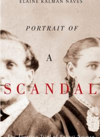 Portrait of a Scandal, by Elaine Kalman Naves