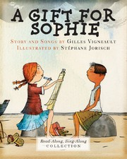 A Gift for Sophie, by Gilles Vigneault