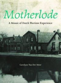 Motherlode, by Carolyne Van Der Meer