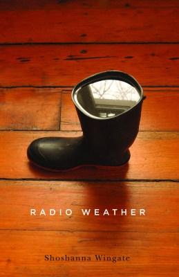 Radio Weather, by Shoshanna Wingat