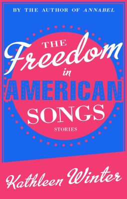 The Freedom in American Songs, by Kathleen Winter