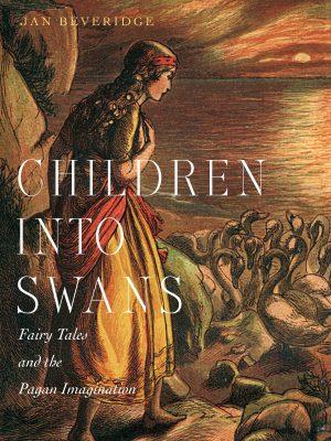 Children into Swans, by Jan Beveridge