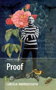 Proof, by Larissa Andrusyshyn
