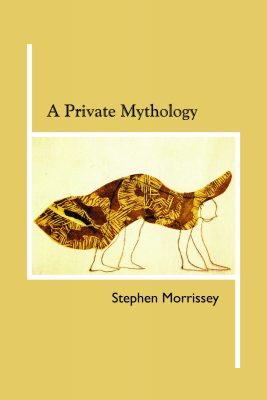 A Private Mythology, by Stephen Morrissey