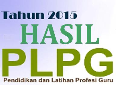 Pengumuman Hasil PLPG Rayon Unram Untuk Guru Madrasah Lombok Timur Tahun 2015