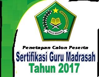 SK Penetapan Calon Peserta Sertifkasi Guru Madrasah Tahun 2017