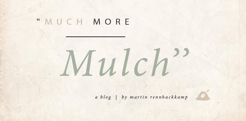 Much More Mulch