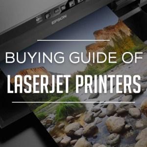 Buying Guide of LaserJet Printers