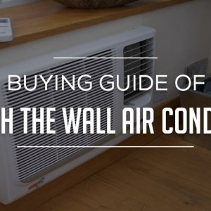 Buying Guide of Through the Wall Air Conditioner