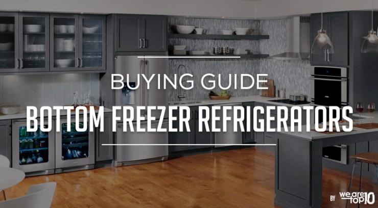 Bottom Freezer Refrigerators Buying Guide