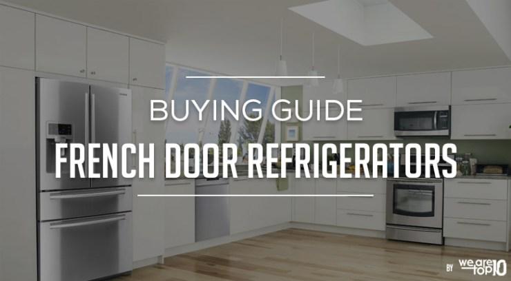 French Door Refrigerators Buying Guide