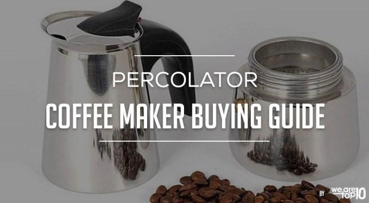 Percolator Coffee Maker Buying Guide