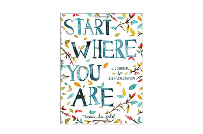 Start Where You Are- A Journal for Self-Exploration