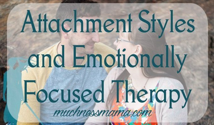 Attachment Styles and Emotionally Focused Therapy