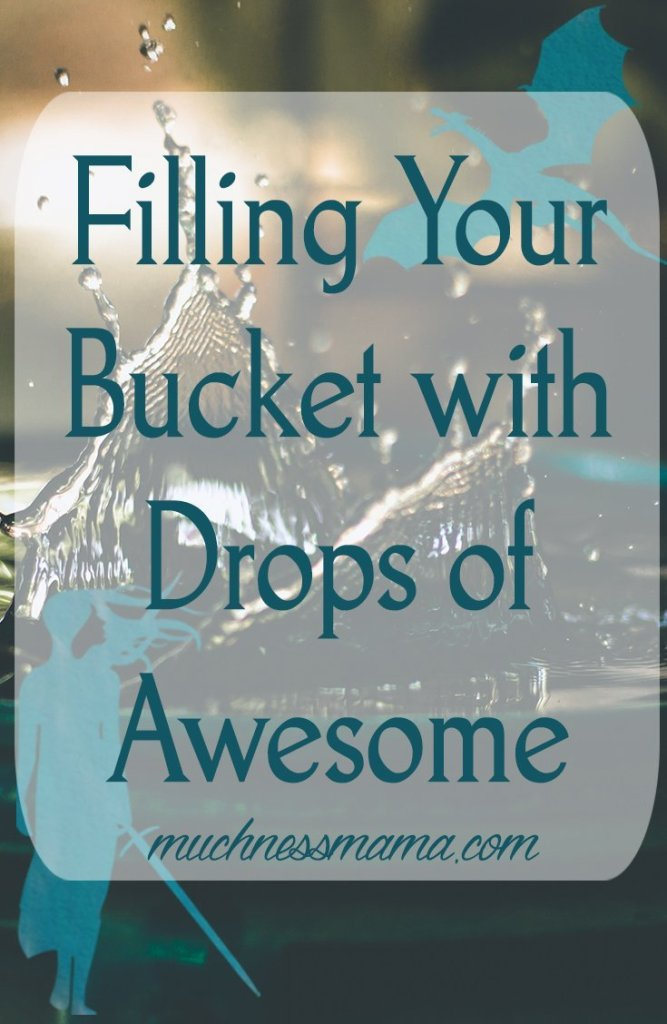 Drops of awesome   MuchnessMama.com   self-care   self-love   you are enough