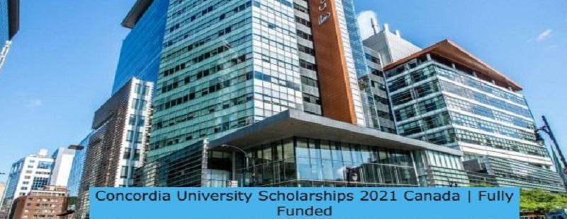 Concordia University Scholarships 2021-Fully Funded: (Deadline6 July 2021)