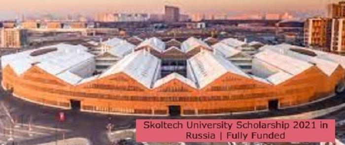Skoltech University Scholarship 2021 in Russia | Fully Funded: (Deadline 1 August 2021)