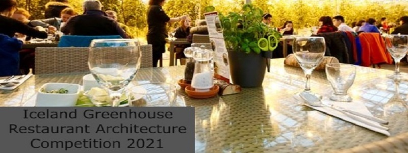 Iceland Greenhouse Restaurant Architecture Competition 2021: (Deadline 11 November 2021)