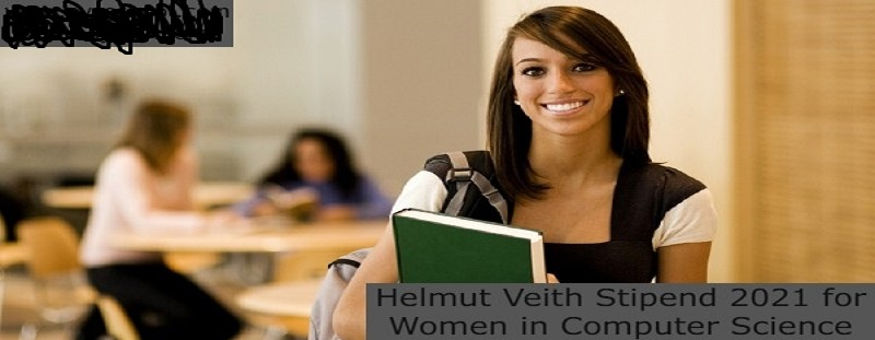 Helmut Veith Stipend 2021 for Women in Computer Science: (Deadline 30 November 2021)