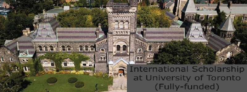 International Scholarship at the University of Toronto (Fully funded): (Deadline 30 November 2021)