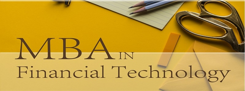 MBA in Financial Technology || Join Global School of Business Management: (Deadline Ongoing)