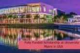 Fully Funded Scholarship at University of Miami in USA: (Deadline 1 November 2021)